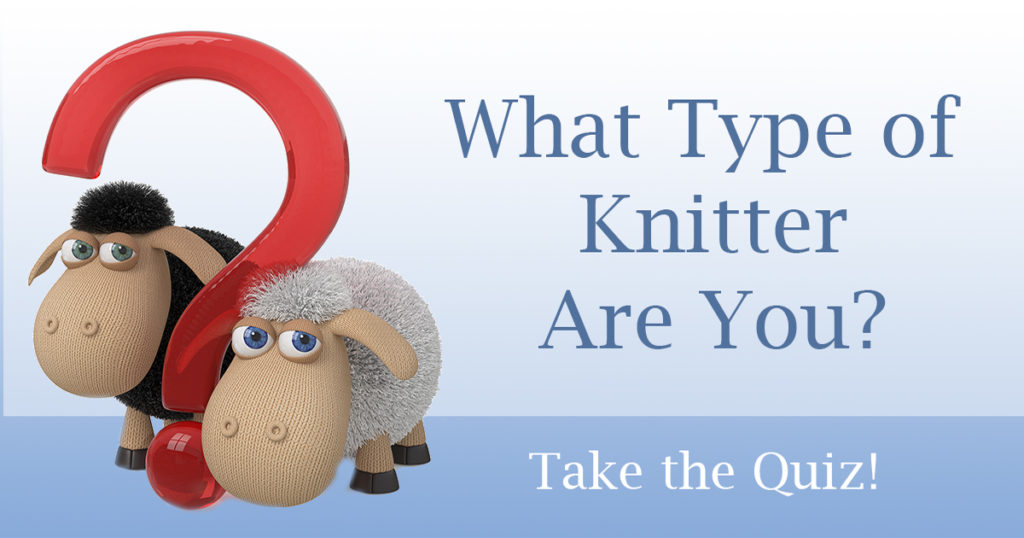 What Type of Knitter Are You?