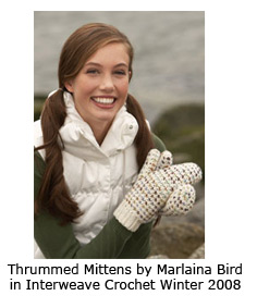 Thrummed mittens by Marlaiina Bird in Interweave Crochet Winter 2008 issue.