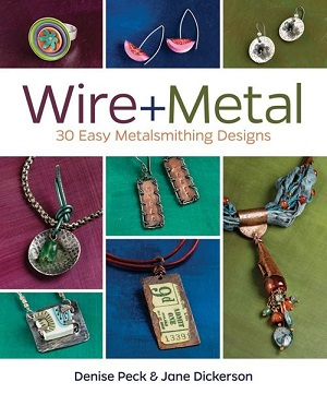 Wire + Metal by Denise Peck and Jane Dickerson