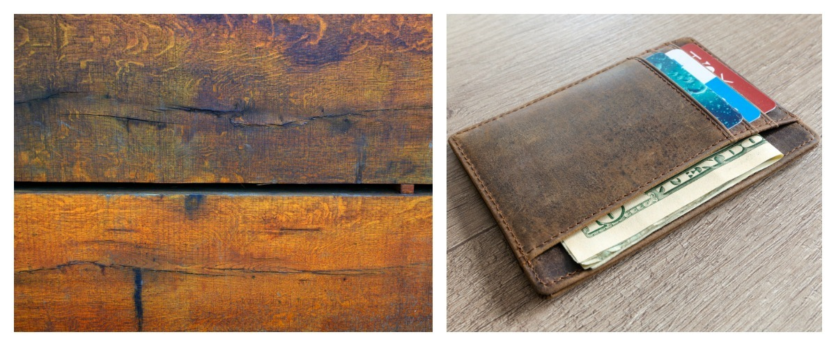 Both aged wood and leather develop a patina over time as well.