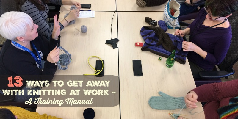 Lisa's List: 13 Ways To Get Away With Knitting At Work